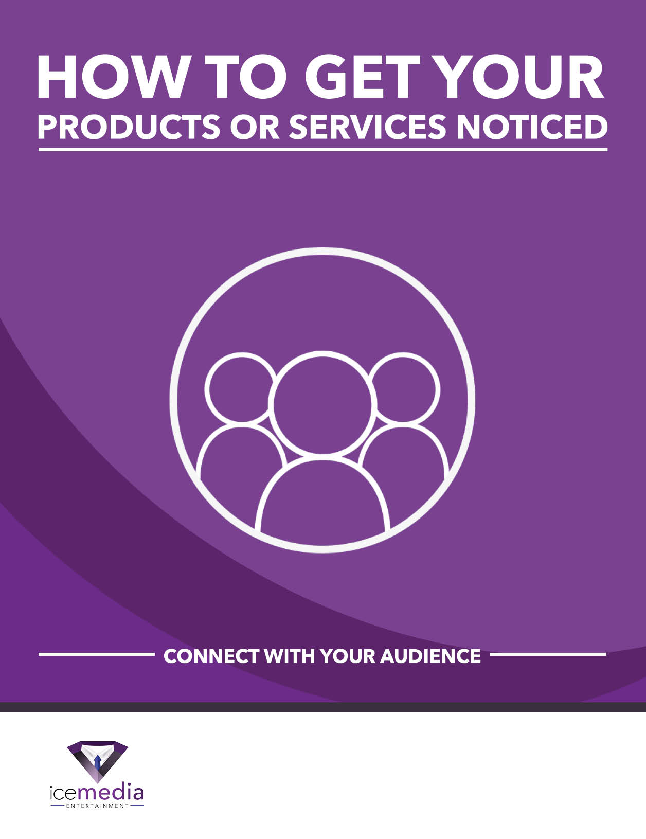 How to Get Your Products or Services Noticed E-Book